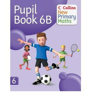 COLLINS NEW PRIMARY MATHS. PUPIL´S BOOK 6B
