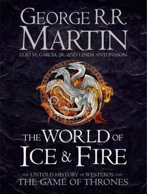 THE WORLD OF ICE AND FIRE ENCYCLOPEDIA