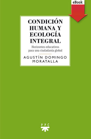 CONDICION HUMANA Y ECOLOGIA INTEGRAL (EBOOK-EPUB)