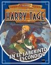 HARRY TAGE: EN EL LABERINTO ESCONDIDO